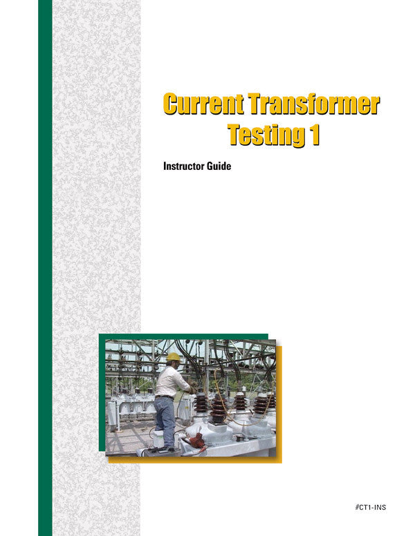 Current Transformer Testing 1 - Instructor Guide