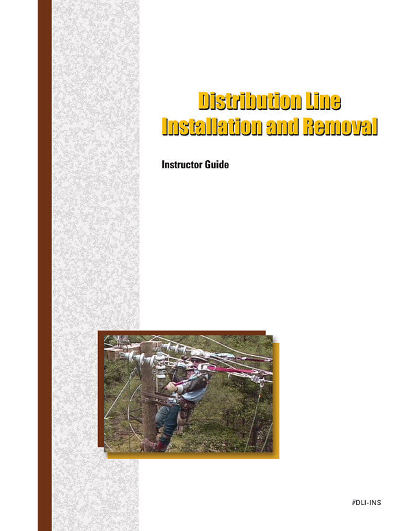 Distribution Line Installation and Removal - Instructor Guide