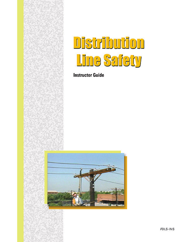 Distribution Line Safety - Instructor Guide