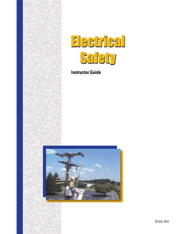 Electrical Safety -  Instructor Guide
