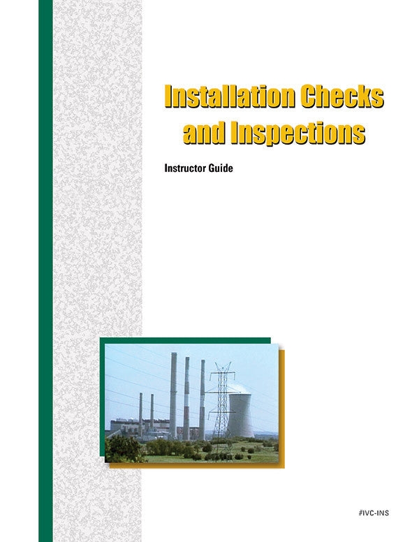 Installation Checks and Inspections - Instructor Guide