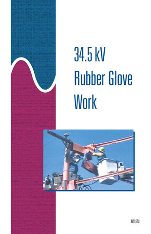 34.5 kV Rubber Glove Work - Study Guide