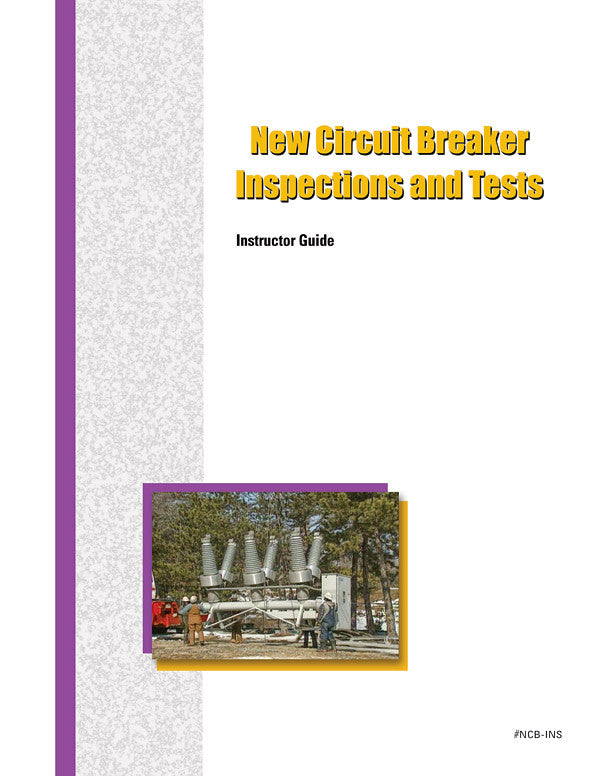 New Circuit Breaker Inspections and Tests - Instructor Guide