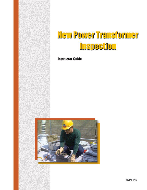 New Power Transformer Inspection and Tests - Instructor Guide