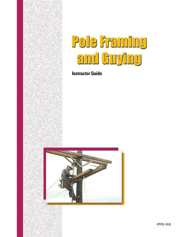 Pole Framing and Guying - Instructor Guide