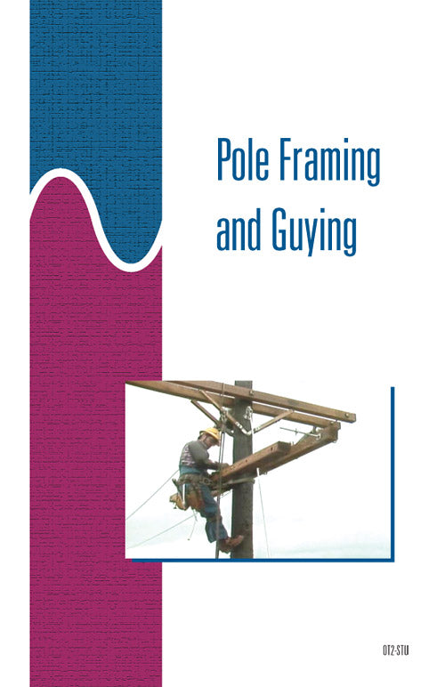 Pole Framing and Guying - Study Guide