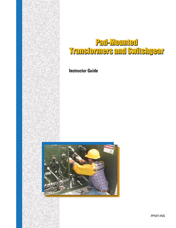 Pad-Mounted Transformers and Switchgear - Instructor Guide