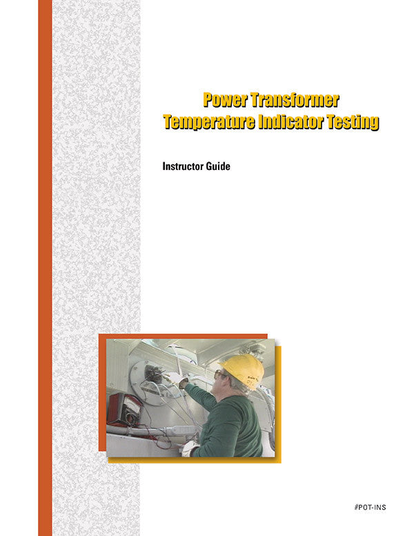 Power Transformer Temperature Indicator Testing - Instructor Guide