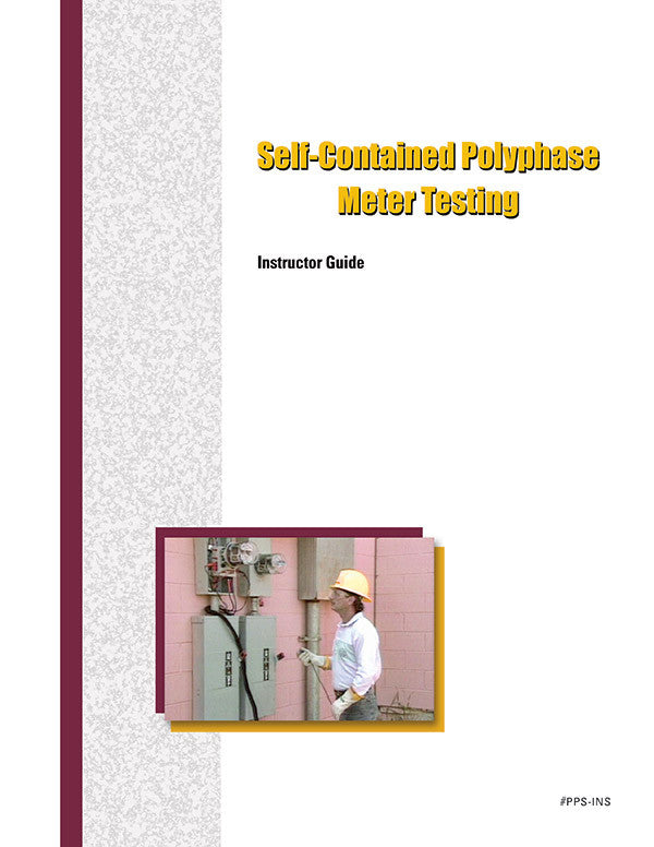 Self-Contained Polyphase Meter Testing - Instructor Guide