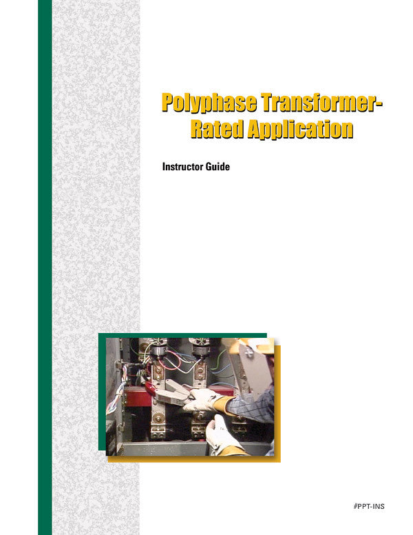 Polyphase Transformer-Rated Application - Instructor Guide