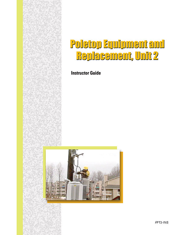 Poletop Equipment and Replacement 2 - Instructor Guide