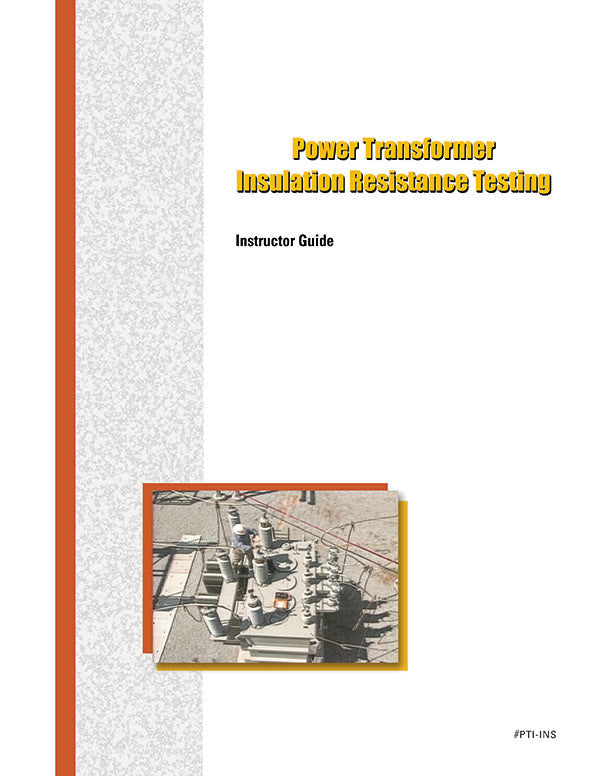 Power Transformer Insulation Resistance Testing - Instructor Guide