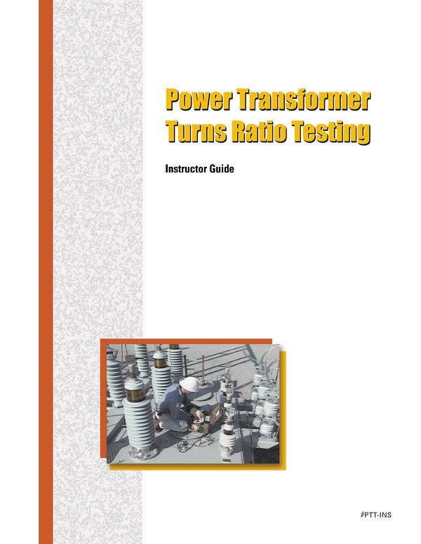 Power Transformer Turns Ratio Testing - Instructor Guide