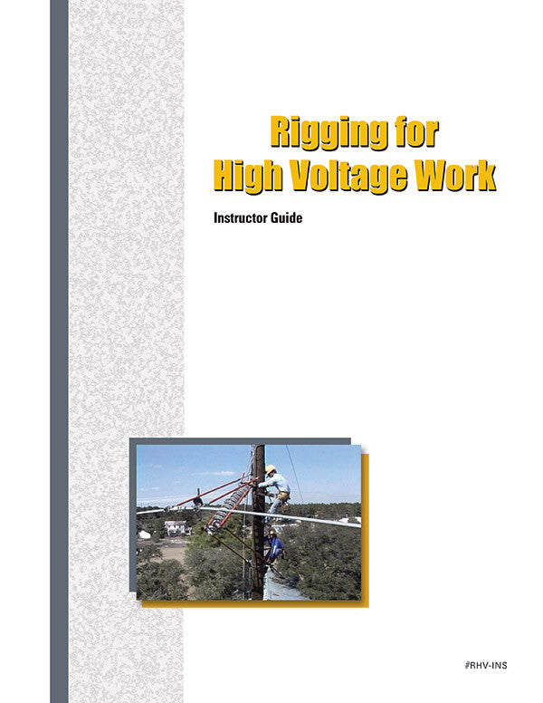 Rigging for High Voltage Work - Instructor Guide