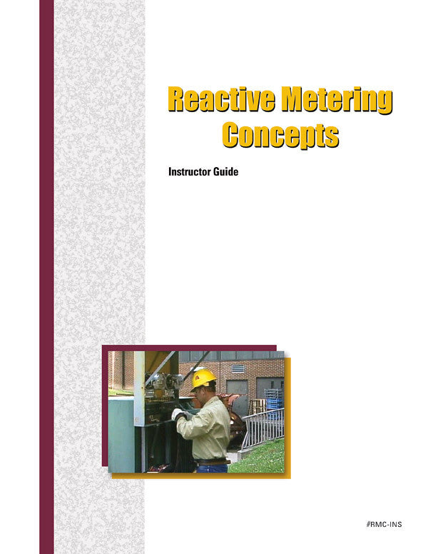Reactive Metering Concepts - Instructor Guide