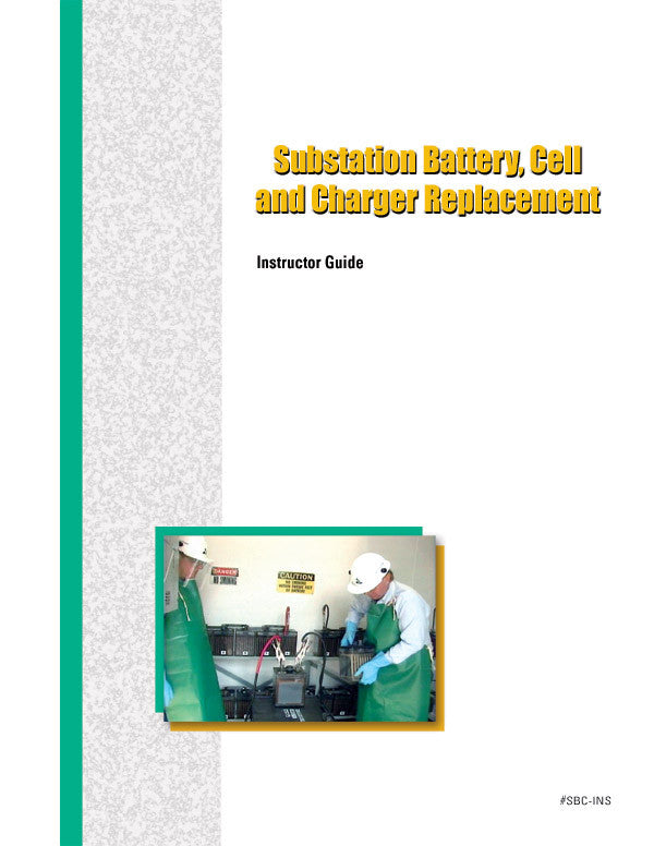 Substation Battery, Cell and Charger Replacement - Instructor Guide
