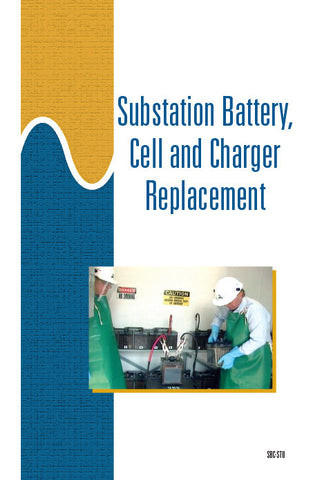 Substation Battery, Cell and Charger Replacement - Study Guide
