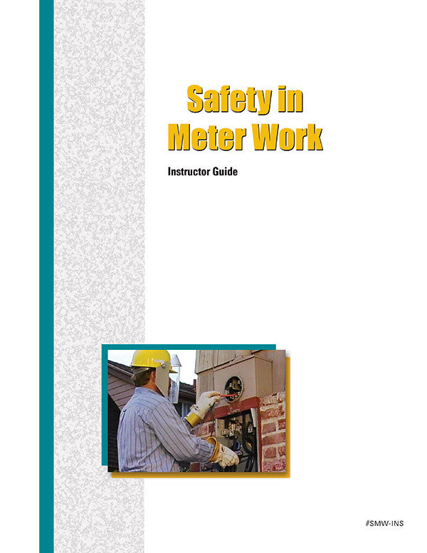 Safety in Meter Work - Instructor Guide