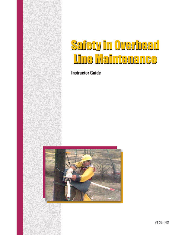 Safety in Overhead Line Maintenance - Instructor Guide
