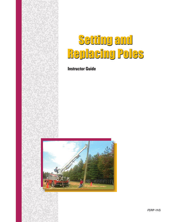 Setting and Replacing Poles - Instructor Guide