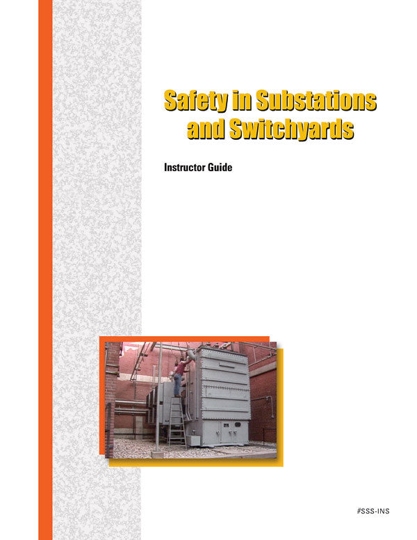 Safety in Substations and Switchyards - Instructor Guide