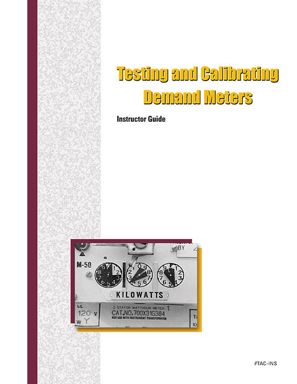 Testing and Calibrating Demand Meters - Instructor Guide