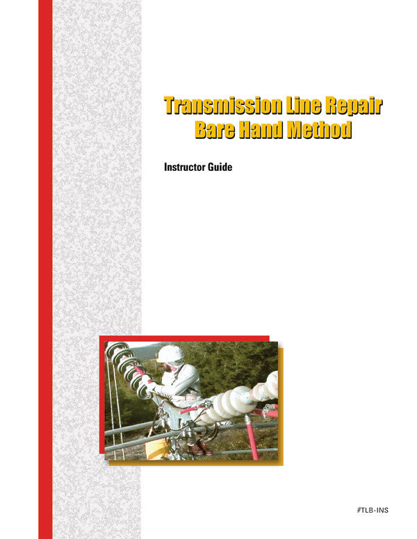 Transmission Line Repair (Bare Hand) - Instructor Guide
