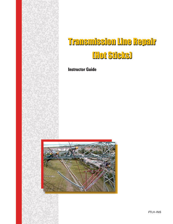 Transmission Line Repair (Hot Sticks) - Instructor Guide