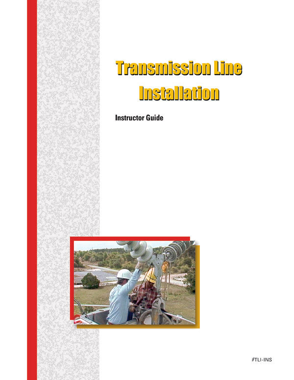 Transmission Line Installation - Instructor Guide