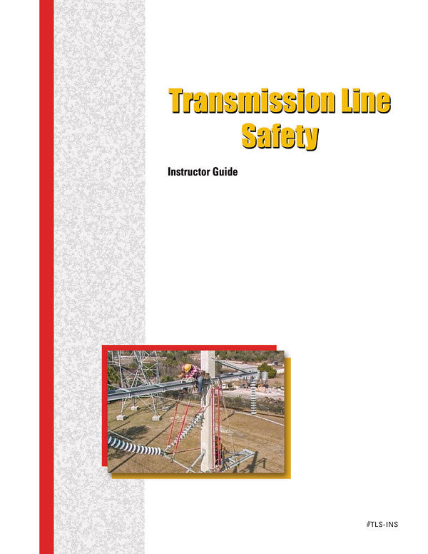 Transmission Line Safety - Instructor Guide