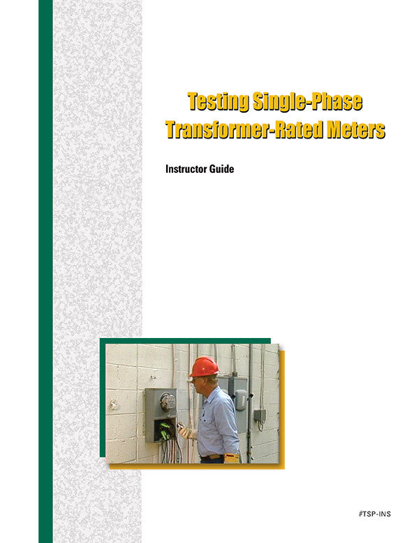 Testing Single-Phase Transformer-Rated Meters - Instructor Guide