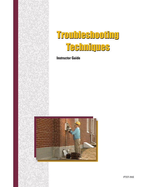 Troubleshooting Techniques - Instructor Guide