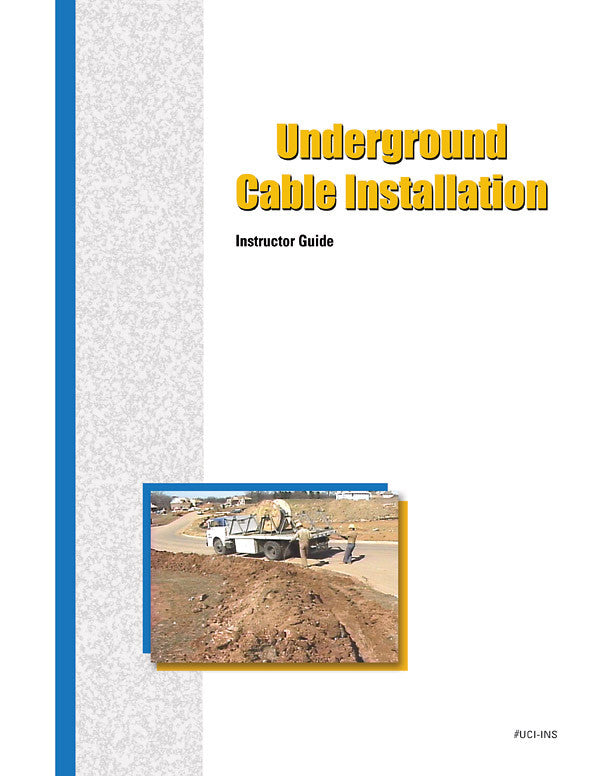 Underground Cable Installation - Instructor Guide
