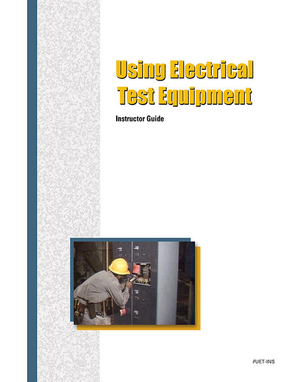 Using Electrical Test Equipment - Instructor Guide