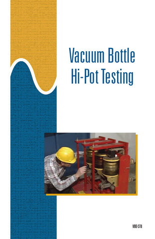 Vacuum Bottle Hi-Pot Testing - Study Guide