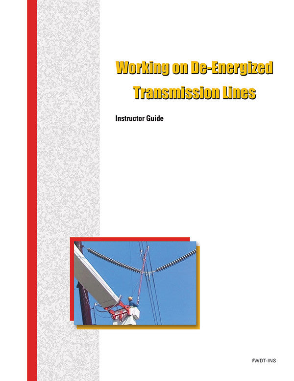 Working on De-Energized Transmission Lines - Instructor Guide