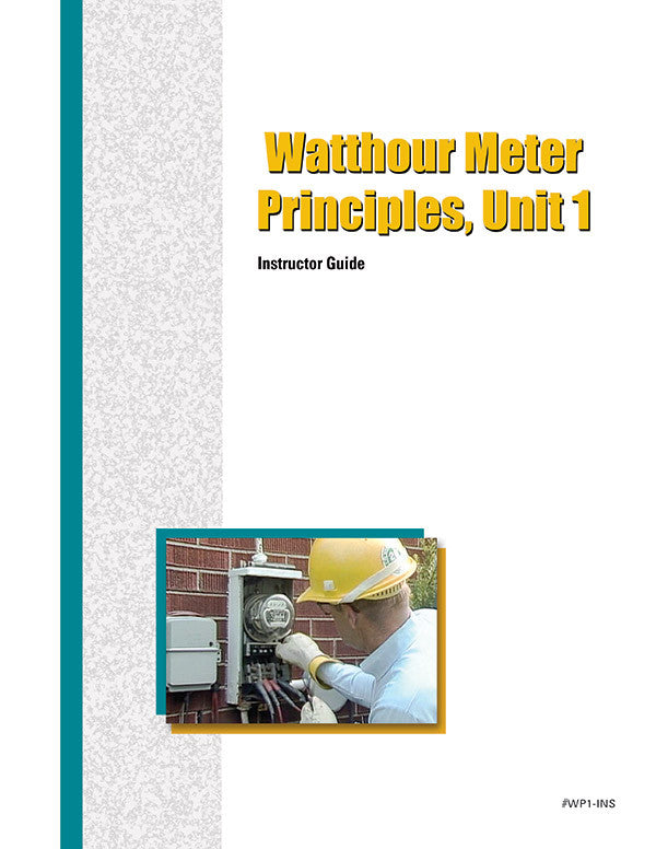Watthour Meter Principles 1 - Instructor Guide