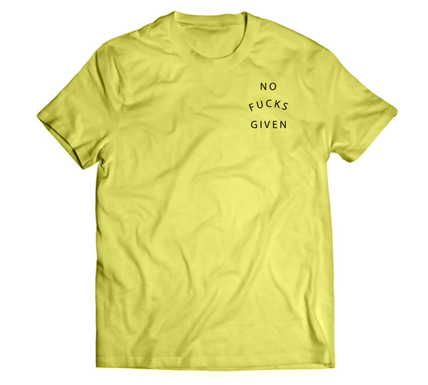 """ NO FUCKS GIVEN' TEE"