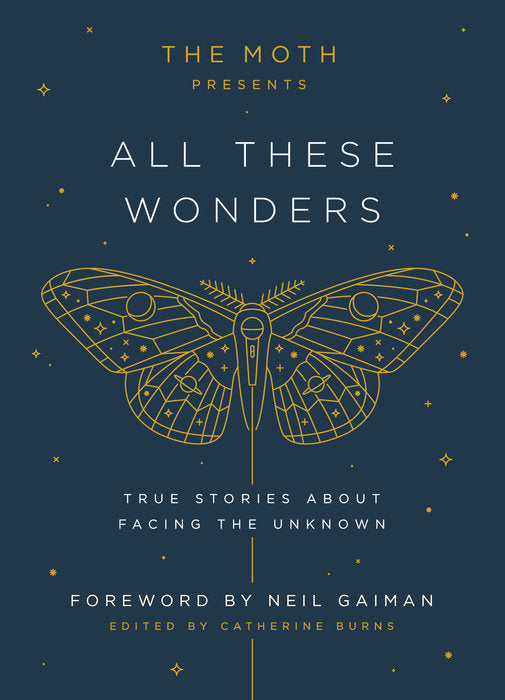 The Moth: All These Wonders Book