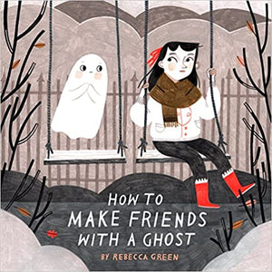 How To Make Friends With Ghosts Book