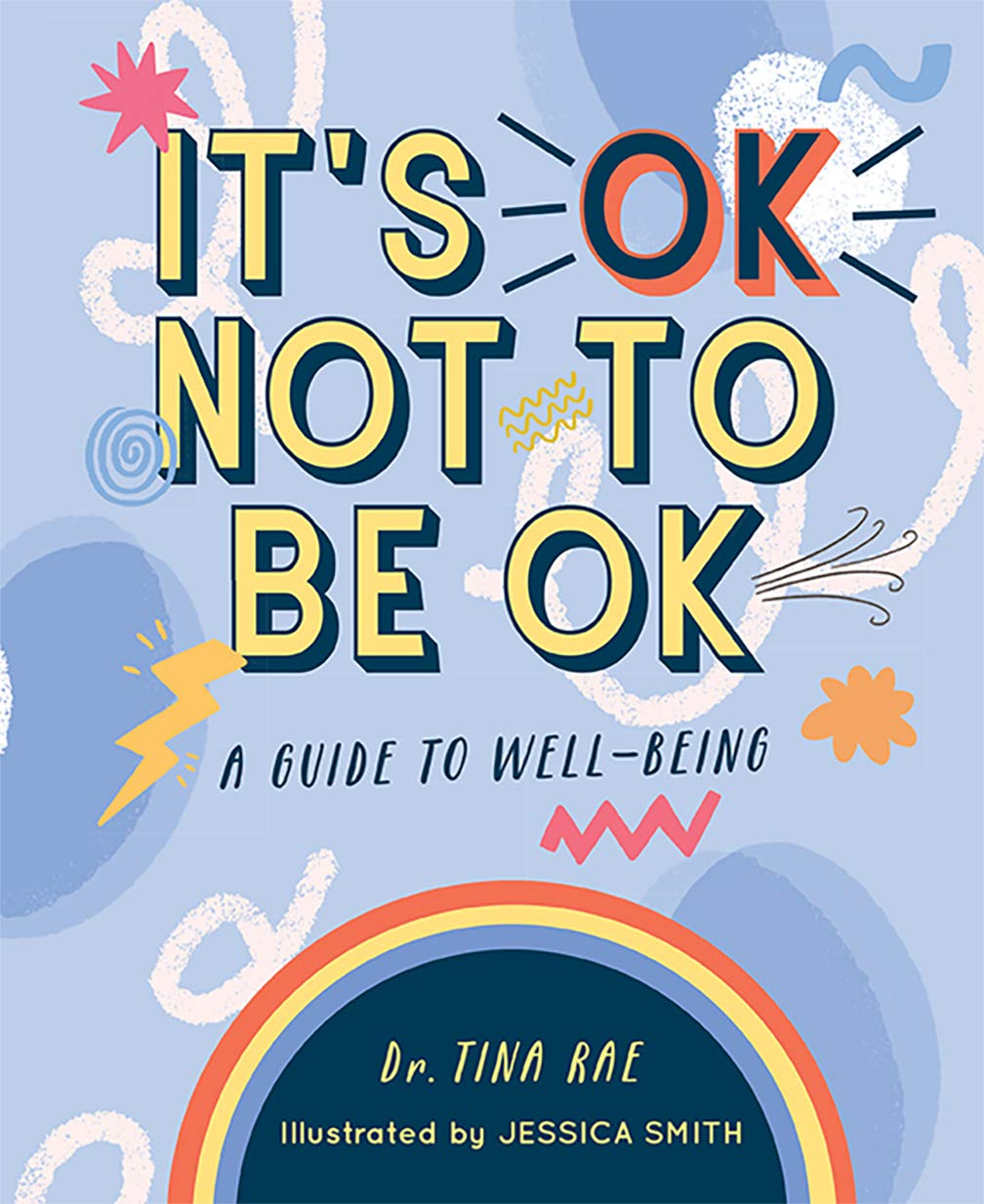 It's Ok Not To Be Ok: A Guide To Well Being