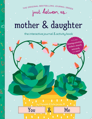 Just Between Us Mother/Daughter Interactive Activity Book