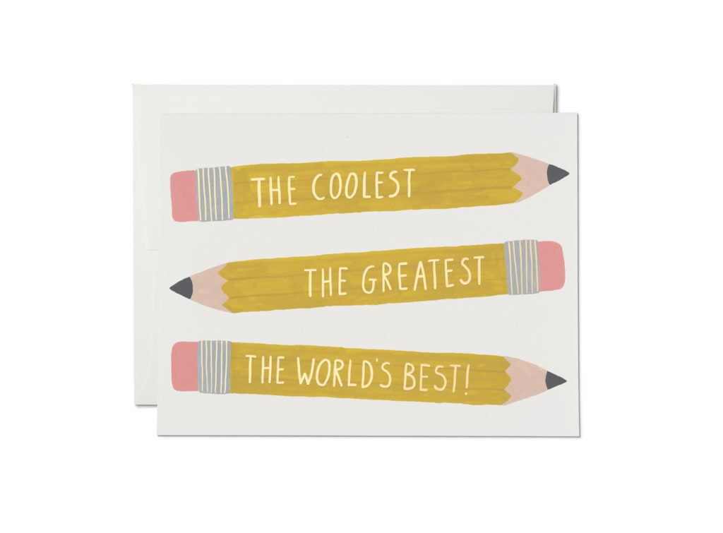 Coolest, Greatest,  Pencils Card