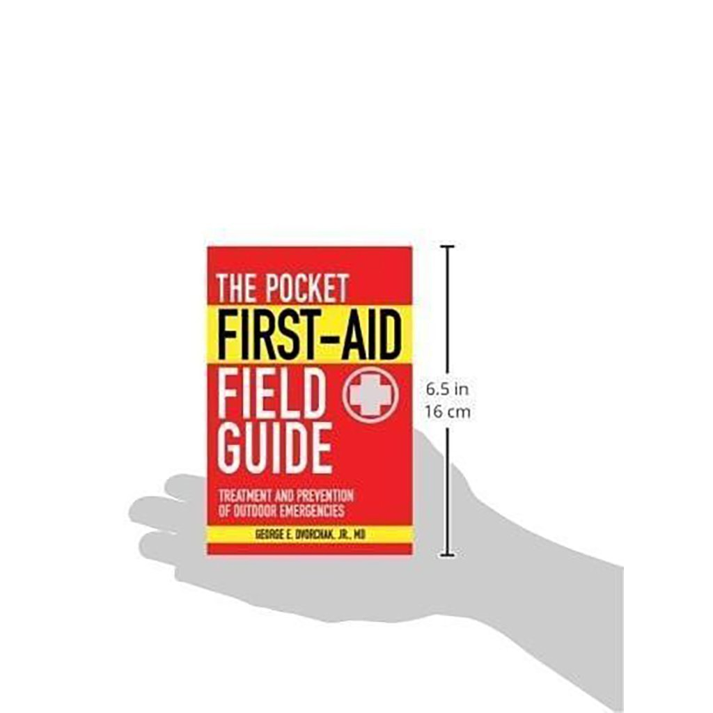 The Pocket First-Aid Field Guide: Treatment and Prevention of Outdoor Emergencies  |  Skyhorse Pocket Guides