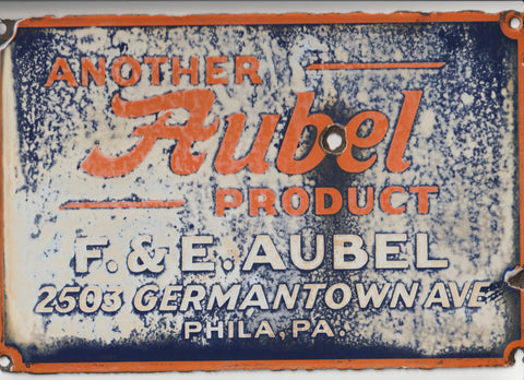 F.&E. Aubel Company Porcelain Enamel Advertising Sign 8 inch by 12 inch Another Aubel Product 2503 Germantown Ave Philadelphia Factory salvage