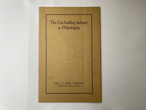 The J G Brill Company SesquiCentennial Edition the Car Building Industry in Philadelphia 1926 total 12 pages