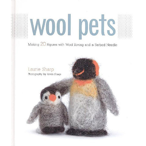 Wool Pets - Making 20 Figures with Wool Roving and a Barbed Needle