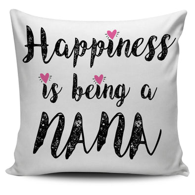 Happiness Is Being A Nana Pillow Cover