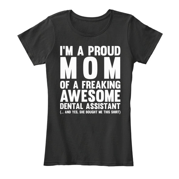 Dental Assistant Proud Mom