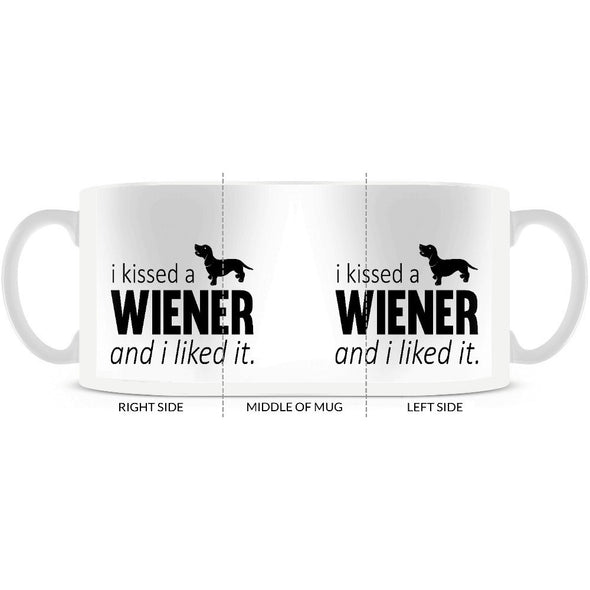I Kissed A Wiener And I Liked It ~ Mug